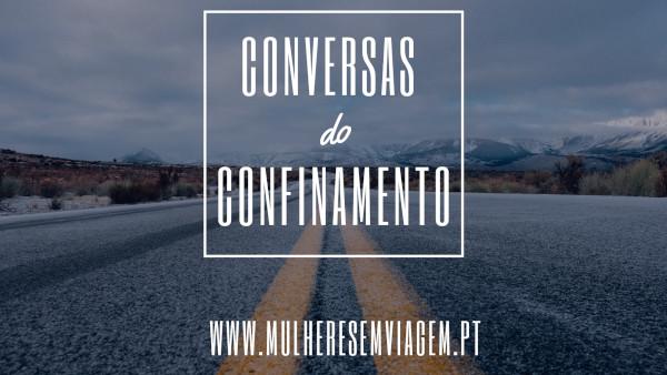 Conversas do Confinamento © Mulheres em Viagem